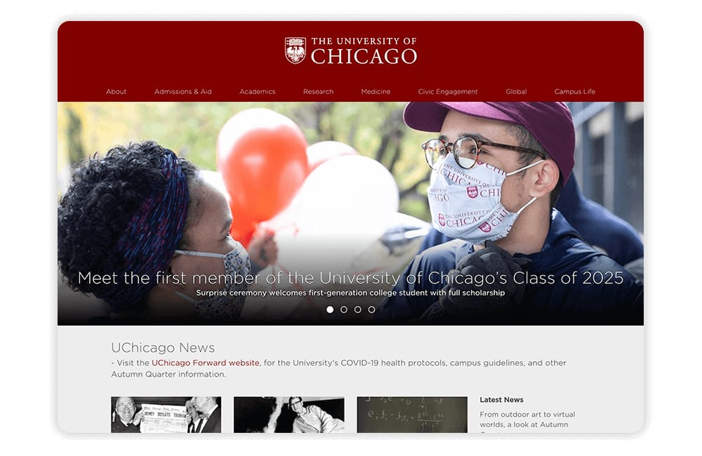 On its university website, the University of Chicago makes use of image sliders and straightforward navigation.