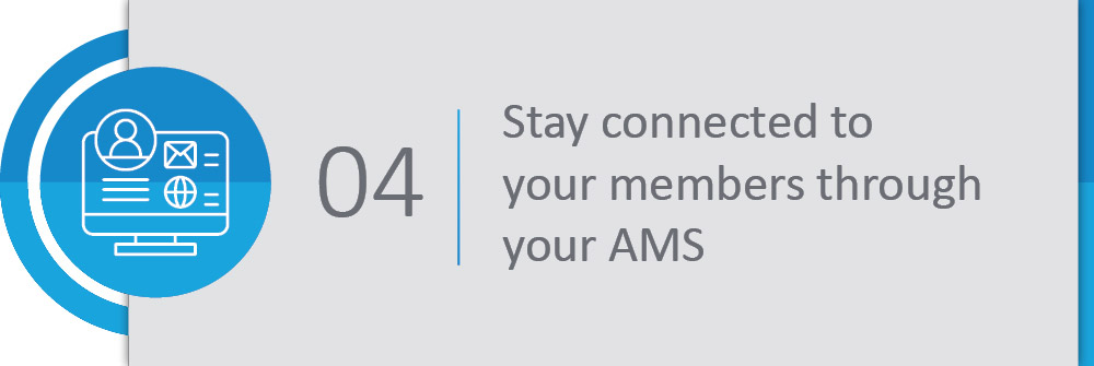 Stay connected to your members through your AMS.