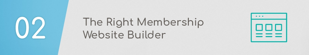 When learning how to build a membership website, ensure you invest in the right website builder.