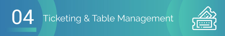 Tip 4: Ticketing and table management