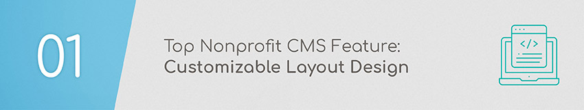 An essential feature of your nonprofit's CMS is customizable design.