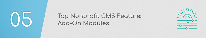 Choose a nonprofit CMS that offers unique add-on modules.